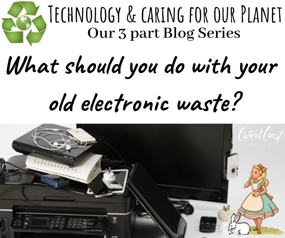 Part 1 - what should you do with your old electronic waste?