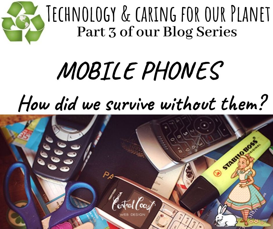 MOBILE PHONES – How did we survive without them?